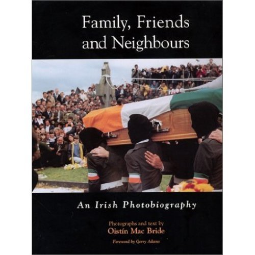 Family Friends and Neighbours: An Irish Photobiography