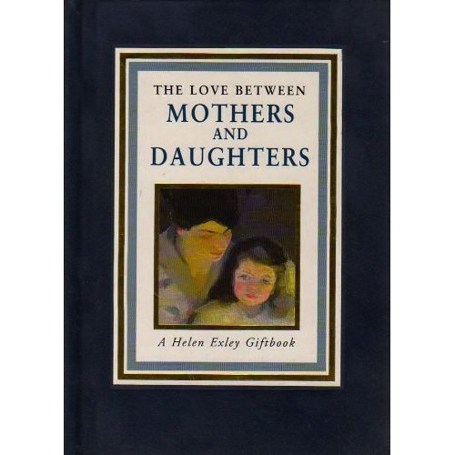 The Love Between Mothers and Daughters (Love Between (Mini))
