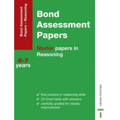Bond Assessment Papers: Starter Papers in Reasoning 6-7 years