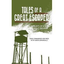 Tales of a Great Escaper  by Ken Rees