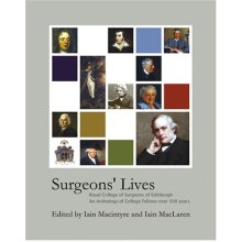 Surgeons' Lives: An Anthology of College Fellows Over 500 Years