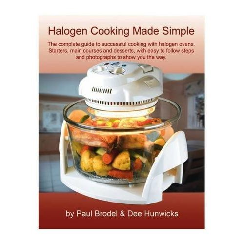 Halogen Cooking Made Simple: Now You Can Cook with Confidence with Team VisiCook Halogen Oven