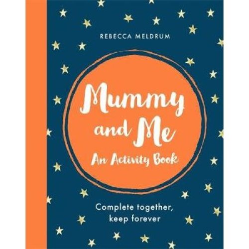 Mummy and Me: An Activity Book: Complete Together, Keep Forever