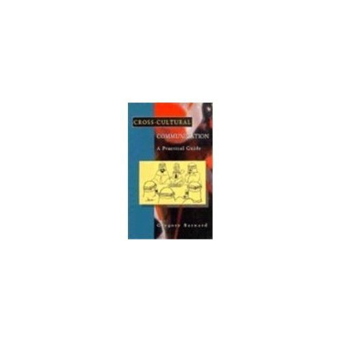Cross Cultural Communication: Practical Guide to Cross-cultural Communication in Business