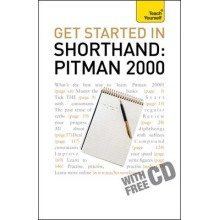 Get Started in Shorthand Pitman 2000: Teach Yourself 2010