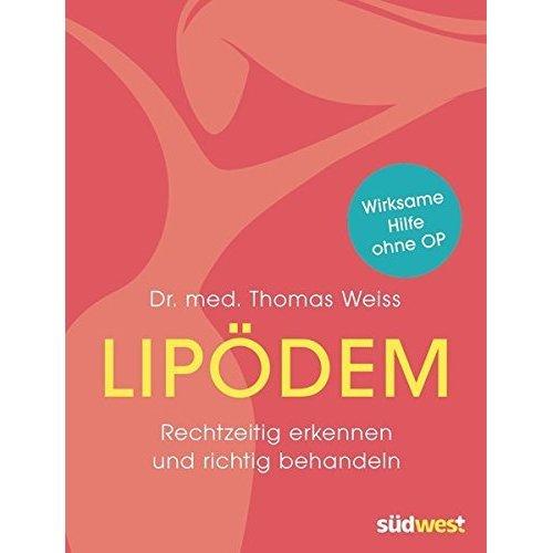 Lipödem: Rechtzeitig erkennen und richtig behandeln. Wirksame Hilfe ohne OP