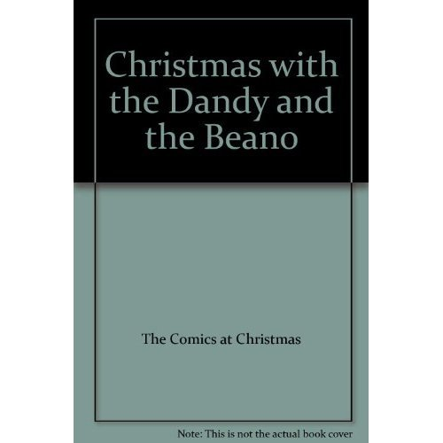 """The Comics at Christmas """"Dandy"""" and the """"Beano"""""""