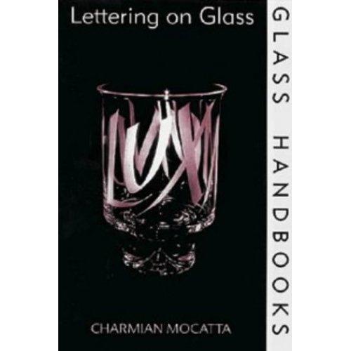 Lettering on Glass (Glass Handbooks)