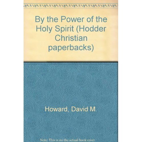 By the Power of the Holy Spirit (Hodder Christian paperbacks)