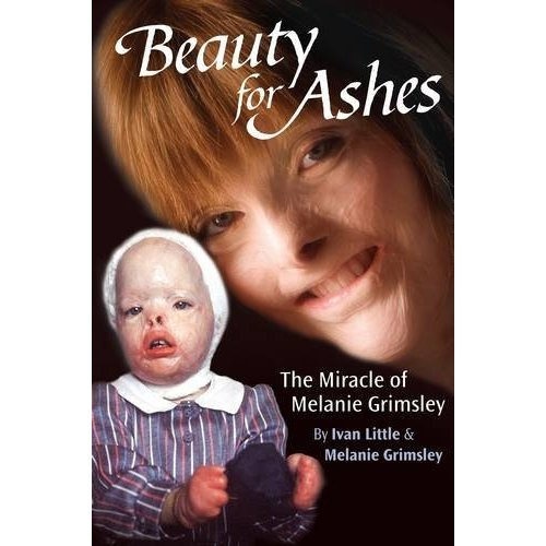 Beauty for Ashes: The Miracle of Melanie Grimsley