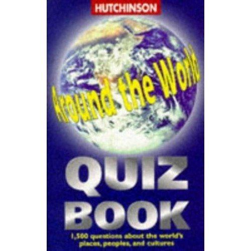 Hutchinson Around the World Quiz Book (the World We Live In)