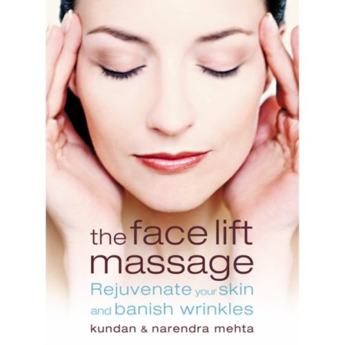 The Face Lift Massage: Rejuvenate Your Skin and Reduce Fine Lines and Wrinkles (Paperback)