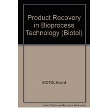 Product Recovery in Bioprocess Technology (Biotol S.)
