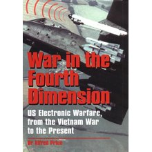 War in the Fourth Dimension: US Electronic Warfare - Vietnam War to the Present