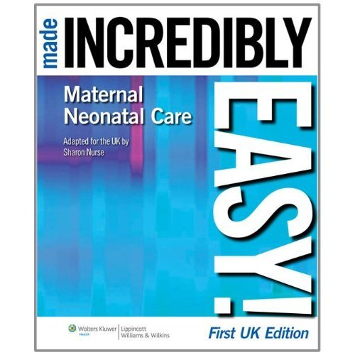Maternal-neonatal Care Made Incredibly Easy! (Incredibly Easy! Series)