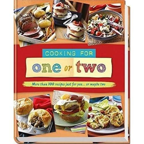 Cooking for One or Two: More Than 100 Recipes Just for You ... or Maybe Two (Australia Readers Digest)