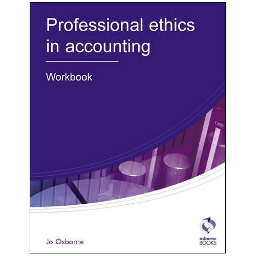 Professional Ethics: Workbook (AAT Accounting - Level 3 Diploma in Accounting)