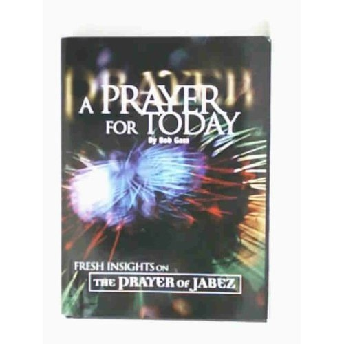 A Prayer for Today H/B: Fresh Insights on the Prayer of Jabez