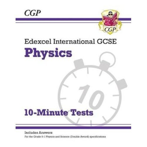 New Grade 9-1 Edexcel International GCSE Physics: 10-Minute Tests (with answers)