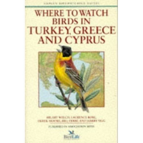 Where to Watch Birds in Turkey, Greece and Cyprus (Hamlyn Birdwatching Guides)