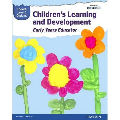 Pearson Edexcel Level 3 Diploma in Children's Learning and Development (Early Years Educator) Candidate Handbook (WBL L3 Diploma Early Years Educa...