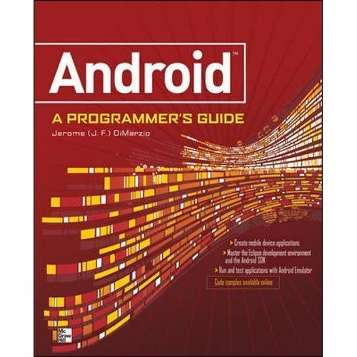 ANDROID A PROGRAMMERS GUIDE (Programming & Web Development - OMG)