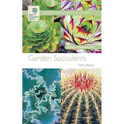 RHS Wisley Handbooks: Garden Succulents (Royal Horticultural Society Wisley Handbooks)