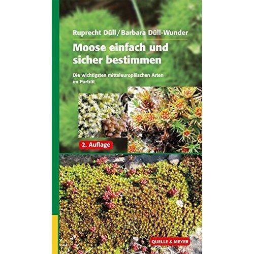 Moose einfach und sicher bestimmen: Die wichtigsten mitteleuropäischen Arten im Porträt