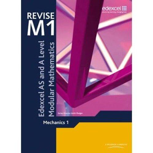 Revise Edexcel As and a Level Modular Mathematics Mechanics 1