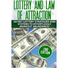 Lottery and the Law of Attraction: Secret Lottery Strategies and Systems to Effortlessly Manifest Abundance! (lottery, metaphysics, lottery system...