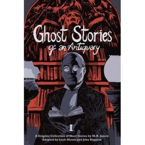 Ghost Stories of an Antiquary: Volume 1