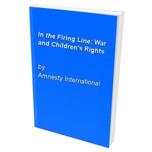 In the Firing Line: War and Children's Rights