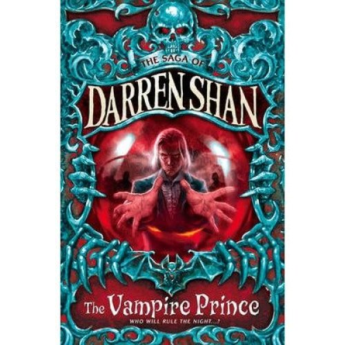 The Vampire Prince (the Saga of Darren Shan, Book 6)