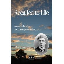 Recalled to Life-Llewelyn Powys: A Consumptive's Diary