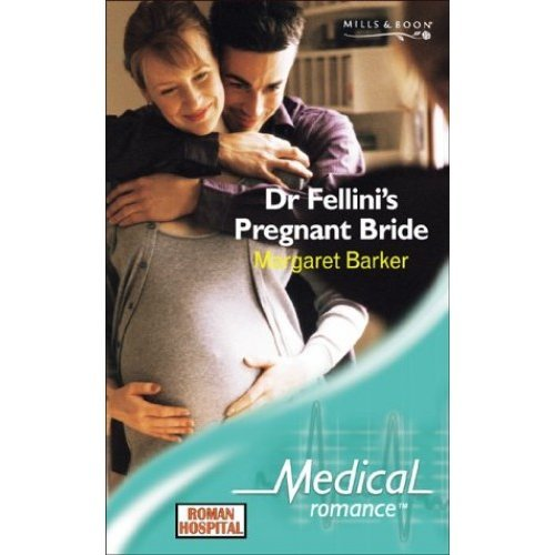 Dr Fellini's Pregnant Bride (Medical Romance)
