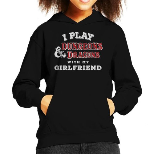 I Play Dungeons And Dragons With My Girlfriend Kid's Hooded Sweatshirt