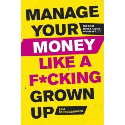 Manage Your Money Like a F*cking Grown-Up