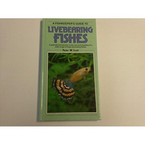 Fish-keeper's Guide to Livebearing Fish (Fishkeeper's Guide Series)