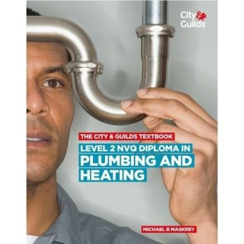 The City & Guilds Textbook: Level 2 Nvq Diploma in Plumbing and Heating