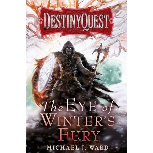 The Eye of Winter's Fury: Destiny Quest Book 3