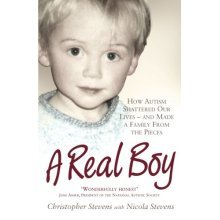 A Real Boy: How Autism Shattered Our Lives - and Made a Family from the Pieces