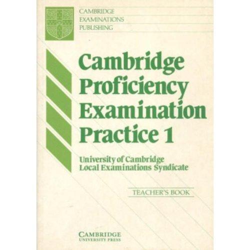 Cambridge Proficiency Examination Practice 1 Teacher's book: Tchrs' Bk. 1