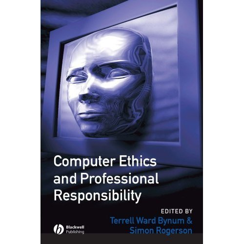 Computer Ethics and Professional Responsibility: Introductory Text and Readings (Wiley Desktop Editions)