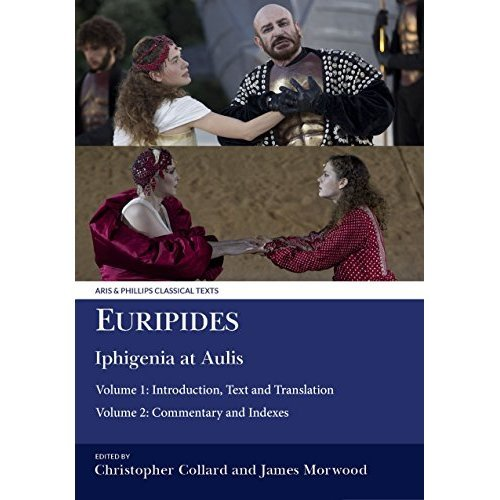 Euripides: Iphigenia at Aulis (two volumes) (Aris & Phillips Classical Texts)