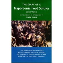 Military Memoirs: Diary Of A Napoleonic Foot Soldier