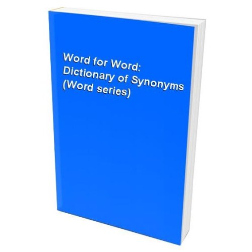 Word for Word: Dictionary of Synonyms (Word series)