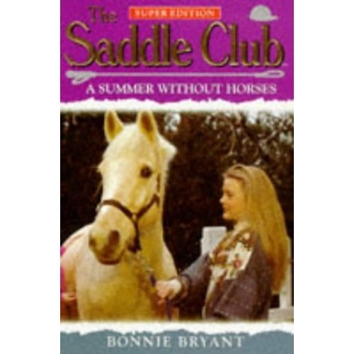 A Summer without Horses (Saddle Club Super Edition)