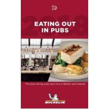 Eating out in pubs 2018 (Michelin Hotel & Restaurant Guides)