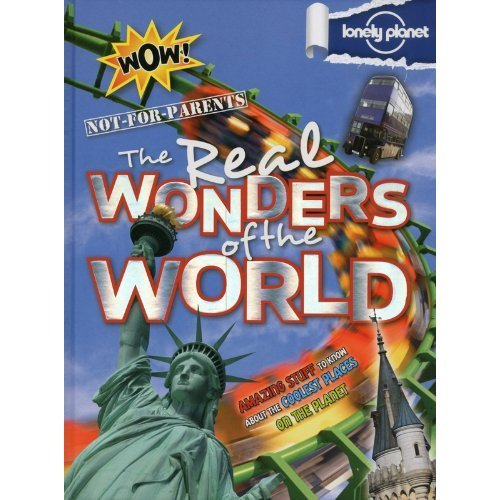 Not For Parents Real Wonders of the World (Lonely Planet Kids)