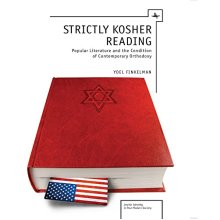 Strictly Kosher Reading: Popular Literature and the Condition of Contemporary Orthodoxy (Jewish Identity in Post-Modern Society)